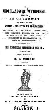 De Nederlandsche Wetboeken, benevens de grondwet en eenige andere wetten, besluiten en reglementen (etc.) 2. verb. u. verm. Aufl