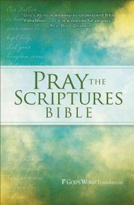 GW Pray the Scriptures Bible Hardcover