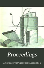 Proceedings: General Index to Volumes One to Fifty of the Proceedings of the American Pharmaceutical Association from 1852 to 1902, Inclusive