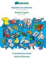 BABADADA, Español con articulos - British English, el diccionario visual - visual dictionary