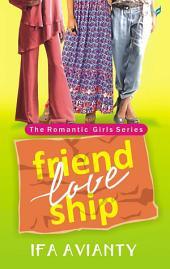 Friend Love Ship: Romantic Girl Series