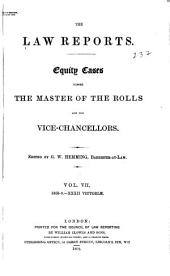 The Law Reports: Including Bankruptcy Cases, Before the Master of the Rolls, the Vice-chancellors, and the Chief Justice in Bankruptcy. Equity cases, Volume 7