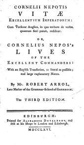 Cornelii Nepotis Vitae Excellentium Imperatorum: Cum Versione Anglica, in Qua Verbum de Verbo, Quantum Fieri Potuit, Redditur