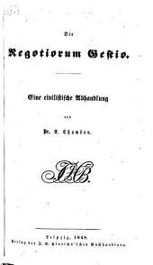 Die Negotiorum Gestio: eine civilistische Abhandlung