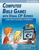 Computer Bible Games with Visual C  Express for High School Students   2010 Edition PDF