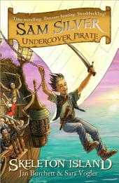 Skeleton Island: Sam Silver: Undercover Pirate 1