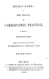 Hull's Jahr: A New Manual of Homœopathic Practice