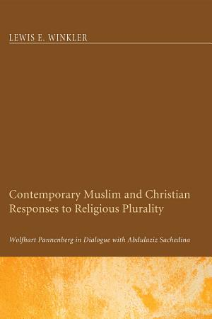 Contemporary Muslim and Christian Responses to Religious Plurality PDF