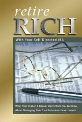 Retire Rich With Your Self Directed Ira Book PDF