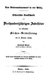 Das Reformationswerk in der Pfalz: Historische Denkschrift zur dreihundertjährigen Jubelfeier der pfälzischen Kirchen-Verbesserung