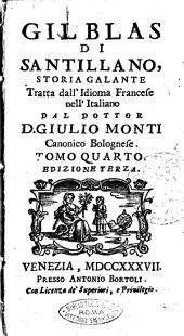 Gil Blas di Santillano, storia galante tratta dall'idioma francese nell'italiano dal dottor D. Giulio Monti canonico bolognese. Tomo primo [-quarto]: Volume 4