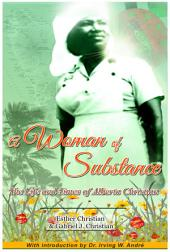 A Woman of Substance: The Life & Times of Alberta Christian