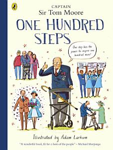 One Hundred Steps  The Story of Captain Sir Tom Moore Book