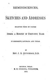Reminiscences, Sketches and Addresses Selected from My Papers During a Ministry of Forty-five Years in Mississippi, Louisiana and Texas