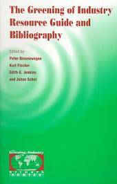 The Greening of Industry Resource Guide and Bibliography