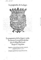 La pragmatica de las dagas ... y punales que no se trayga sin espadas ... (dto Madrid 28 de Hebrero de 1566.)