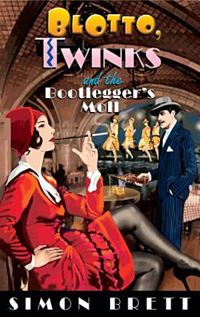 Blotto  Twinks and the Bootlegger s Moll PDF