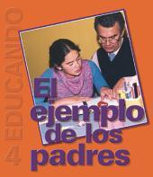 El Ejemplo de los Padres: Colección Educando N° 4