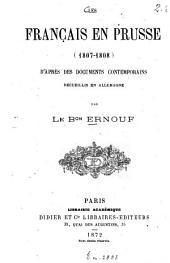Les Français en Prusse, 1807-1808: d'après des documents contemporains recueillis en Allemagne