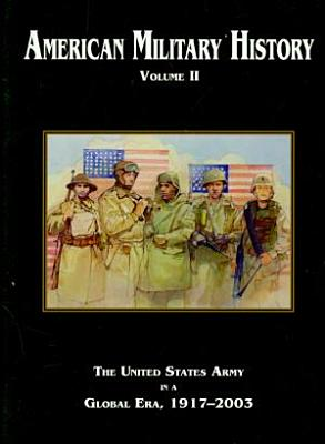 American Military History  The United States Army in a global era  1917 2003 PDF