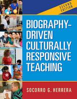 Biography Driven Culturally Responsive Teaching  Second Edition PDF