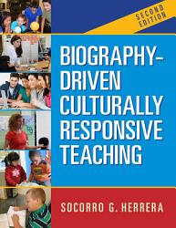 Biography Driven Culturally Responsive Teaching Second Edition Book PDF