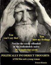Politically Incorrect Thoughts of Old Man and a young woman