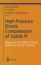 High-Pressure Shock Compression of Solids IV: Response of Highly Porous Solids to Shock Loading