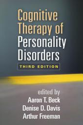 Cognitive Therapy of Personality Disorders, Third Edition: Edition 3