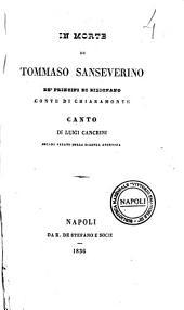 In morte di Tommaso Sanseverino de' principi di Bisignano conte di Chiaramonte canto di Luigi Cancrini