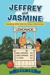 JEFFREY AND JASMINE: Dealing With Not-So-Easy Dilemmas