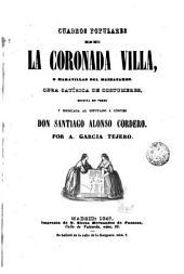 Cuadros populares de la coronada villa; o Maravillas del Manzanares: Obra satírica de costumbres