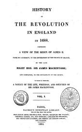 History of the Revolution in England in 1688: Volume 1