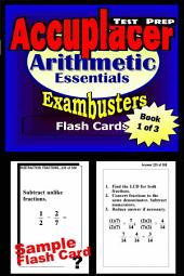 Accuplacer Test Prep Arithmetic Review--Exambusters Flash Cards--Workbook 1 of 3: Accuplacer Exam Study Guide
