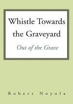 Whistle Towards the Graveyard