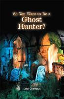 So You Want to be a Ghost Hunter  PDF