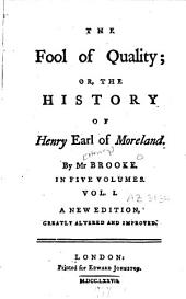 The Fool of Quality Or the History of Henry Earl of Moreland: Volume 1