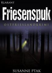 Friesenspuk. Ostfrieslandkrimi