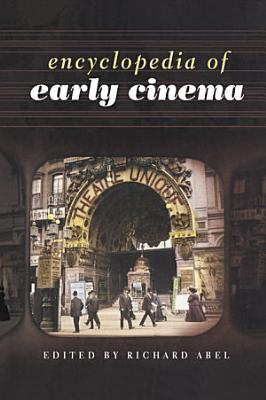 Encyclopedia of Early Cinema PDF