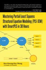 Mastering Partial Least Squares Structural Equation Modeling  Pls Sem  with Smartpls in 38 Hours PDF
