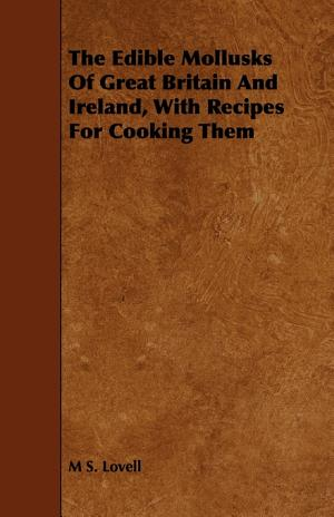 The Edible Mollusks of Great Britain and Ireland  with Recipes for Cooking Them