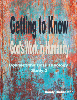 Getting to Know God s Work in Humanity
