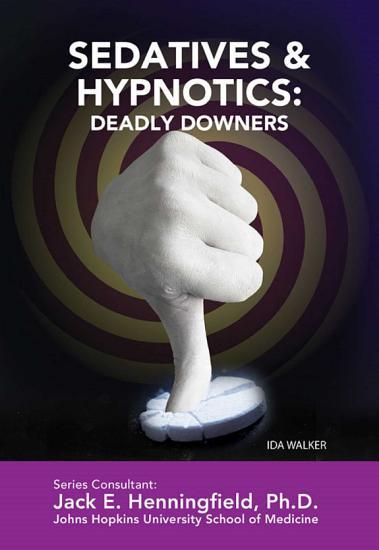 Sedatives   Hypnotics  Deadly Downers PDF