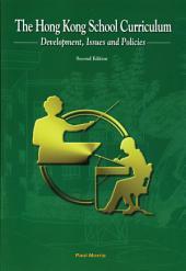 Hong Kong School Curriculum: Development, Issues and Policies