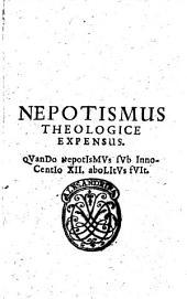 Nepotismus theologice expensus. QVanDo nepotIsMVs sVb InnoCentIo XII.aboLItVs fVIt. - [1692!. - 215, [25! p