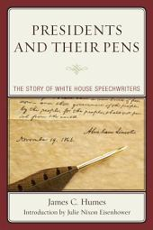 Presidents and Their Pens: The Story of White House Speechwriters