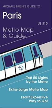 Michael Brein's Guide to Paris by the Metro: Top 50 Sights by the Metro