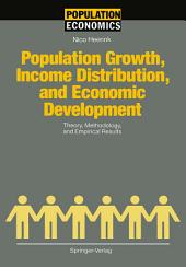 Population Growth, Income Distribution, and Economic Development: Theory, Methodology, and Empirical Results