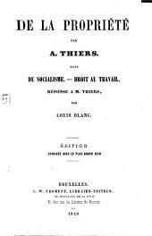 De la propriété par A. Thiers: suivi de, Du socialisme-Droit au travail par Louis Blanc