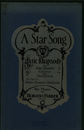 A Star Song: Lyric Rhapsody; for Solo Quartet, Chorus and Orchestra